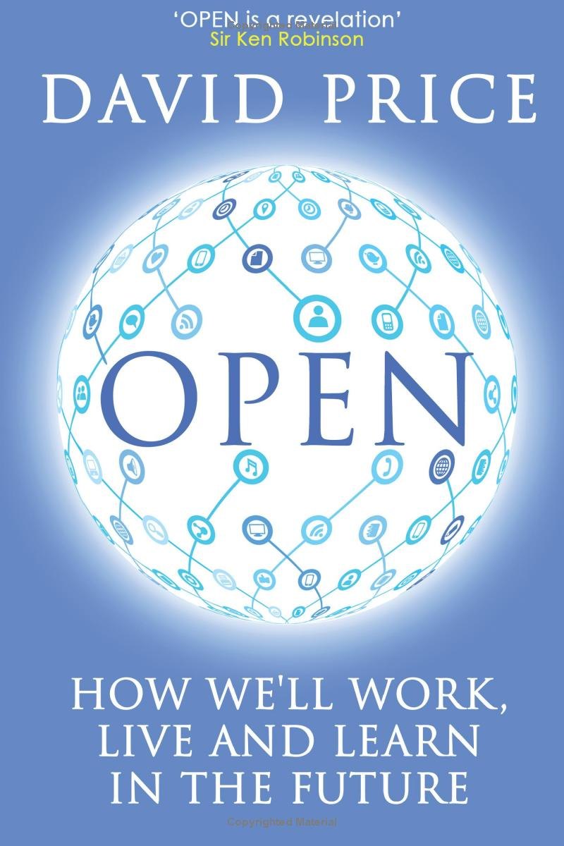 OPEN: How we'll work, live and learn in the future. Tác giả: David Price