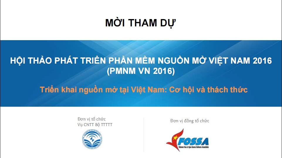 [VFOSSA] Mời tham gia và hỗ trợ Hội thảo Phát triển phần mềm nguồn mở Việt Nam 2016